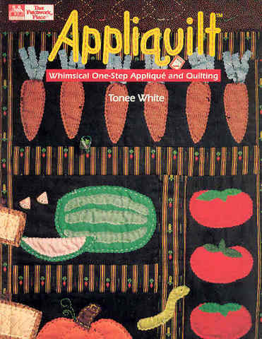 Appliquilt: Whimsical One-Step Applique and Quilting