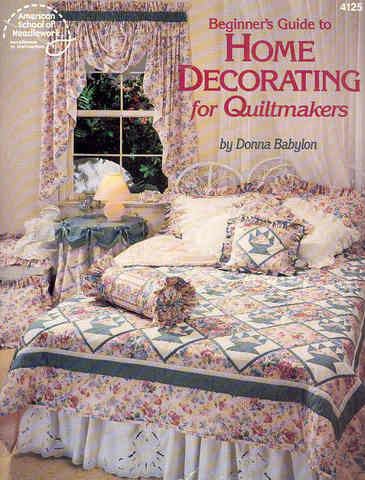 Beginner's Guide to Home Decoration for Quiltmakers