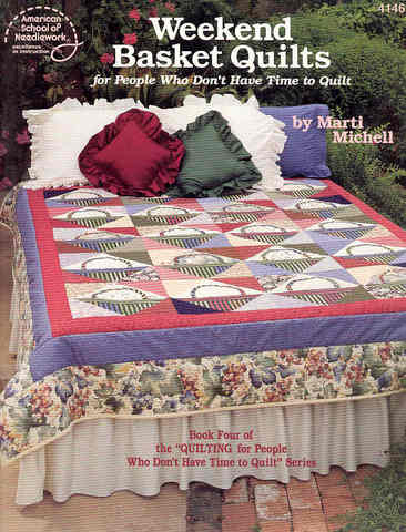 Weekend Basket Quilts for People Who Don't Have Time to Quilt