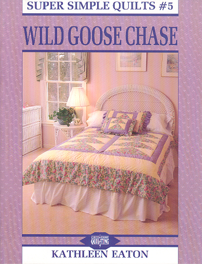 Wild Goose Chase: Super Simple Quilts #5