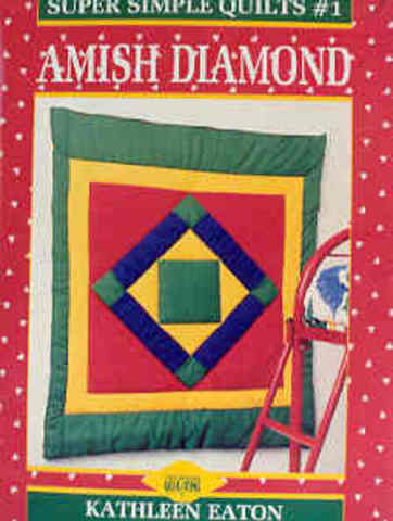 Amish Diamond: Super Simple Quilts #1