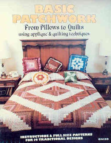 Basic Patchwork: From Pillows to Quilts