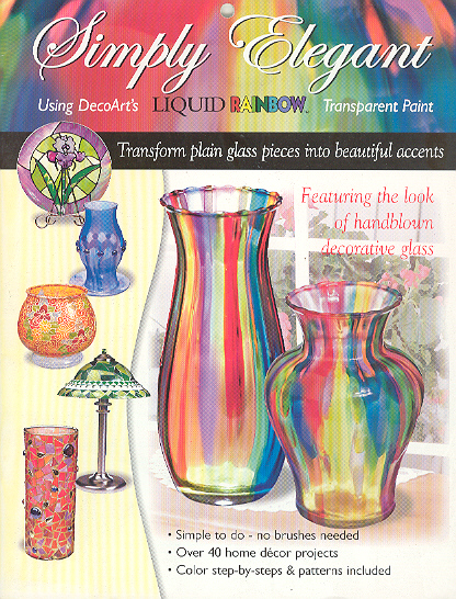 Simply Elegant: Using DecoArt's Liquid Rainbow Transparent Paint